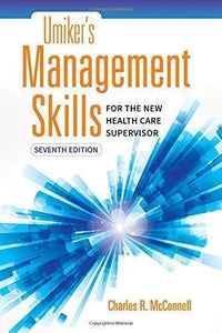 Umiker's Management Skills for the New Health Care Supervisor 7th Edition By Charles R. McConnell