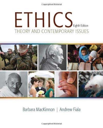Ethics: Theory and Contemporary Issues 8th Edition