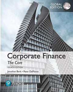 Corporate Finance: The Core [Paperback] 4e by Jonathan Berk