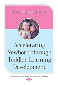 (eBook PDF) Accelerating Newborn Through Toddler Learning Development