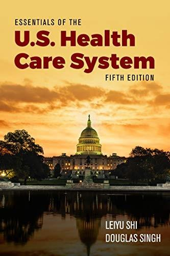 (eBook PDF) Essentials of the U.S. Health Care System 5th Edition