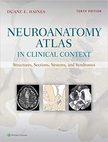 (eBook PDF) Neuroanatomy Atlas in Clinical Context: Structures, Sections, Systems, and Syndromes 10th Edition