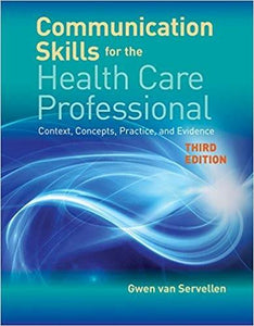 (eBook PDF) Communication Skills for the Health Care Professional: Context, Concepts, Practice, and Evidence 3rd Edition