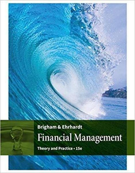 Financial Management: Theory & Practice 15th Edition