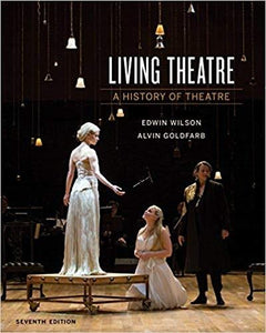 Living Theatre: A History of Theatre 7th Edition (eBook PDF)