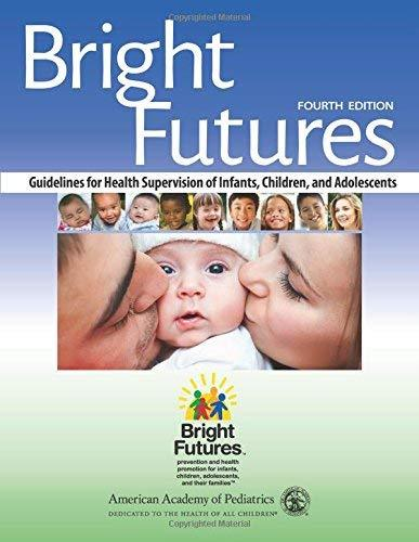Bright Futures: Guidelines for Health Supervision of Infants, Children, and Adolescents 4th edition