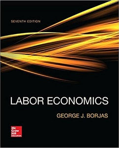 (eBook PDF) Labor Economics 7th Edition by Borjas
