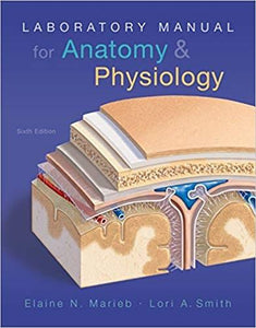 (eBook PDF) Laboratory Manual for Anatomy & Physiology (Anatomy and Physiology) 6th Edition