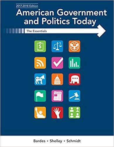 (eBook PDF) American Government and Politics Today: Essentials 2017-2018 Edition 19th Edition