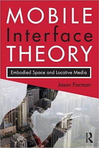 (eBook PDF) Mobile Interface Theory: Embodied Space and Locative media