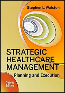 (eBook PDF) Strategic Healthcare Management: Planning and Execution, Second Edition