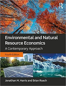 Environmental and Natural Resource Economics: A Contemporary Approach 4th Edition