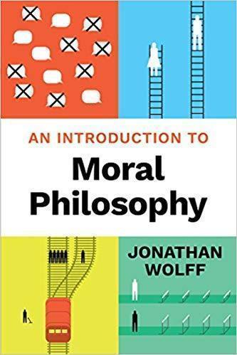 An Introduction to Moral Philosophy 1st Edition by Jonathan Wolff