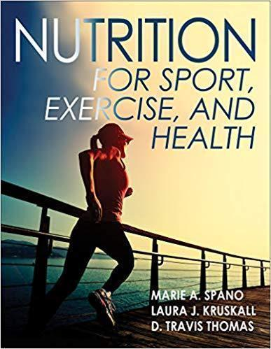 Nutrition for Sport, Exercise, and Health 1st ed by Marie Spano