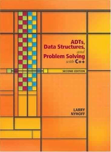 ADTs, Data Structures, And Problem Solving With C++ 2nd