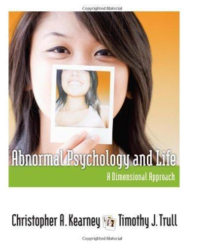 Abnormal Psychology and Life: A Dimensional Approach 1st Edition