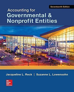 Accounting for Governmental & Nonprofit Entities 17th Edition