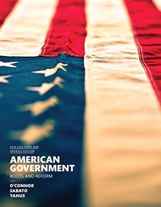 American Government. Roots and Reform 12th Edition