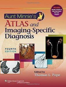 Aunt Minnie's Atlas and Imaging-specific Diagnosis, 4th Edition