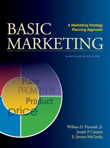 Basic Marketing; A Marketing Strategy Planning Approach 19th 19E