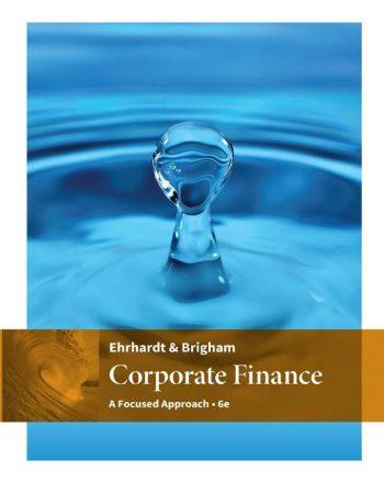 Corporate Finance; A Focused Approach 6th 6E