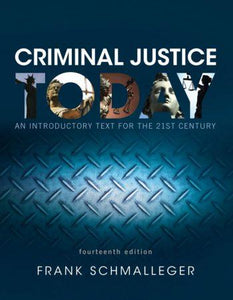 Criminal Justice Today 14th 14E Frank Schmalleger