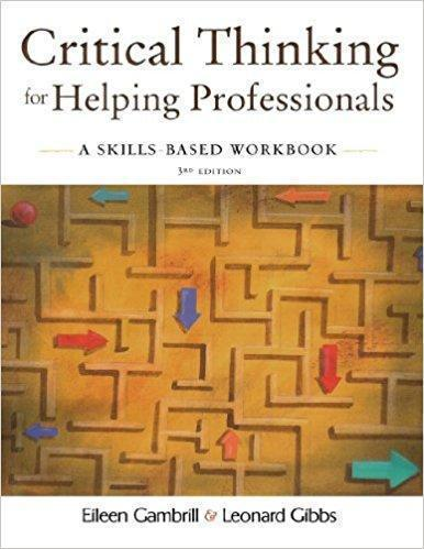Critical Thinking for Helping Professionals: A Skills-Based Workbook 3rd Edition