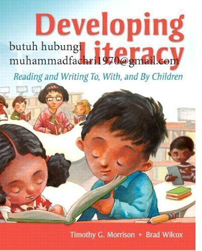 Developing Literacy Reading and Writing To, With, and By Children 1st Edition