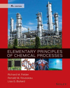 Elementary Principles of Chemical Processes 4th 4E