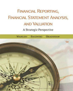 Financial Reporting Financial Statement Analysis and Valuation 9th