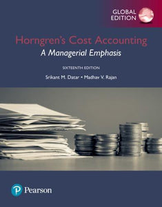Horngren's cost accounting : a managerial emphasis 16th Global Edition