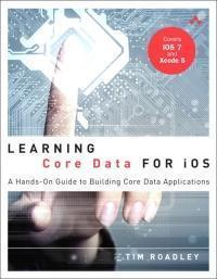 Learning Core Data For iOS: A Hands-On Guide To Building Core Data Applications 1st Edition