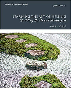 Learning the Art of Helping: Building Blocks and Techniques 6th Edition by Mark E. Young