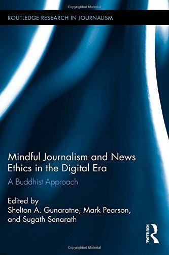 Mindful Journalism and News Ethics in the Digital Era: A Buddhist Approach 1st Edition