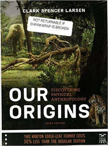 Our Origins: Discovering Physical Anthropology 3rd Edition