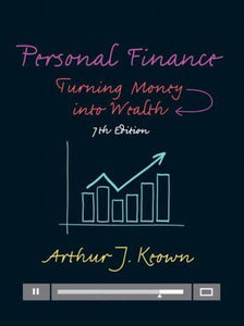 Personal Finance; Turning Money into Wealth 7th 7E