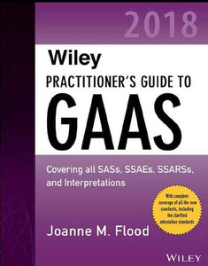 2018 Practitioner's Guide to GAAS By Joanne Flood