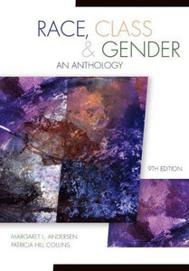 Race Class and Gender; An Anthology 9th 9E