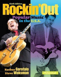 Rockin' out : popular music in the U.S.A 6th Edition
