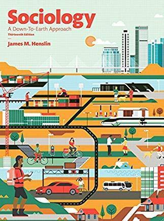 Sociology: A Down to Earth Approach 13th edition? James M. Henslin