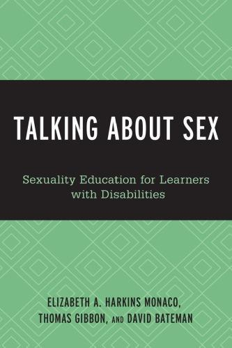 Talking About Sex : Sexuality Education for Learners with Disabilities