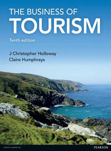 The Business of Tourism 10th Edition by Christopher Holloway
