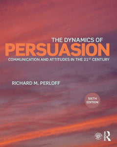 The Dynamics of Persuasion 6th Edition