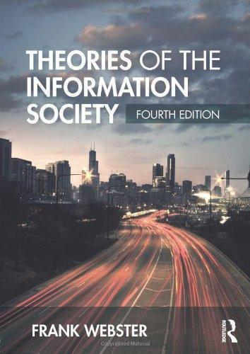 Theories of the Information Society, 4th Edition
