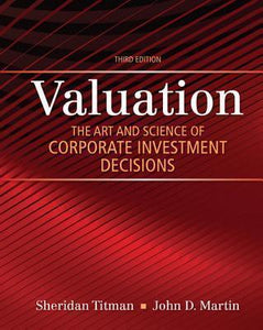 Valuation: The Art and Science of Corporate Investment Decisions 3rd Edition
