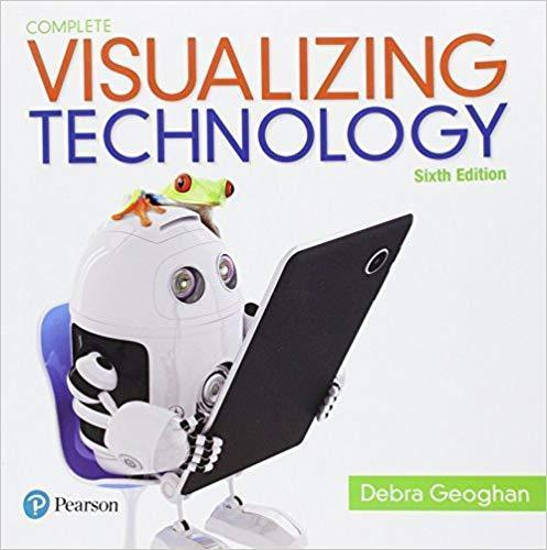 Visualizing Technology Complete 6th Edition by Debra Geoghan