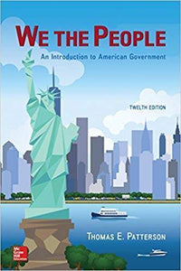 We the People: An Introduction to American Government, 12th edition