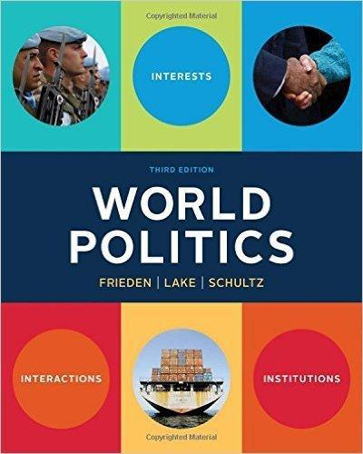 World Politics Interests Interactions Institutions (Third Edition)