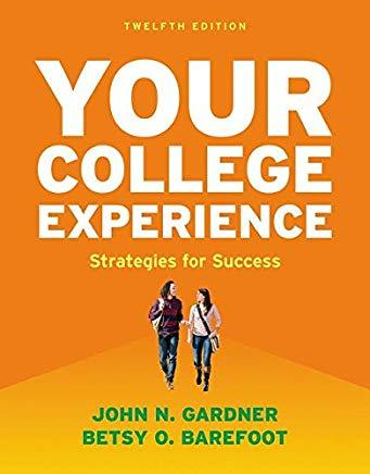 Your College Experience: Strategies for Success 12th Edition