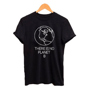 Earth Day Slogan There Is No Planet B T shirt Women's Summer Cotton Tops Women Black White T Shirt
